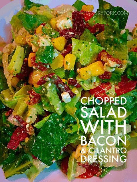 Chopped Salad with Bacon & Cilantro Dressing