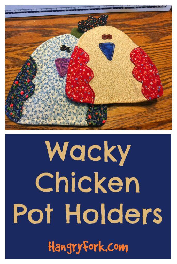 Wacky Chicken Pot Holders